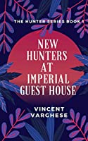 New Hunters at Imperial Guest House