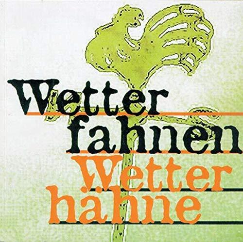 """Wetterfahnen - Wetterhähne. Ausstellungskatalog zur Ausstellung in Bad Hall 1998: Katalog zur Ausstellung """"Wetterfahnen - Wetterhähne"""" 1998 in Bad Hall"""