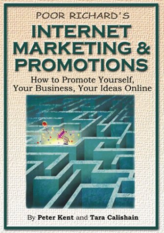 Poor Richard's Internet Marketing and Promotions: How to Promote Yourself, Your Business, Your Ideas Onlineの詳細を見る