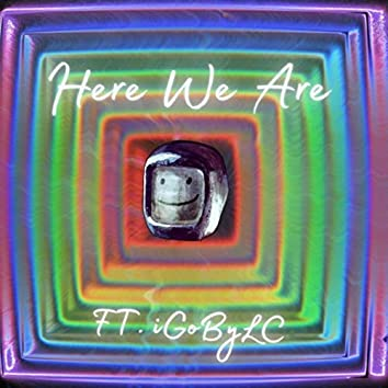 Here We Are (feat. Igobylc)