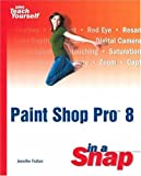 Sams Teach Yourself Paint Shop Pro 8 in a Snap by Jennifer Fulton (19-Sep-2003) Paperback -