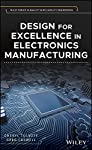 Design for Excellence in Electronics Manufacturing (Quality and Reliability Engineering Series)