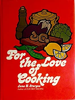 Hardcover For the Love of Cooking by Lena E. Sturges (1975-09-02) Book