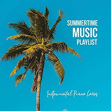 Summertime Music Playlist: Instrumental Piano Covers