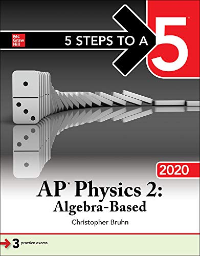 5 Steps to a 5: AP Physics 2: Algebra-Based 2020