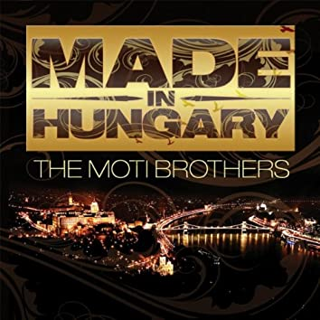 Made In Hungary (The Album)
