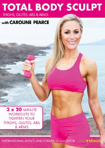 Total Body Sculpt: Tighten yours Thighs, Glutes, Abs & Arms with Caroline Pearce