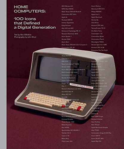 Compare Textbook Prices for Home Computers: 100 Icons that Defined a Digital Generation The MIT Press  ISBN 9780262044011 by Wiltshire, Alex,Short, John