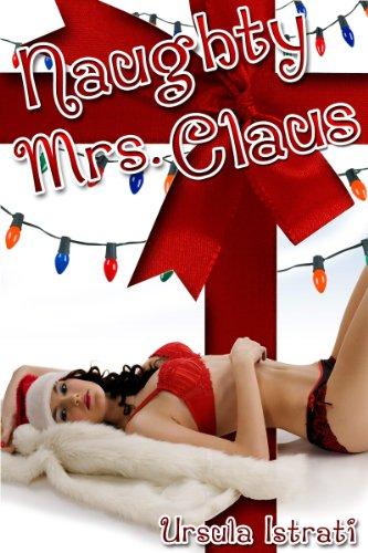 Naughty Mrs. Claus (Christmas Taboo Adultery) (English Edition)