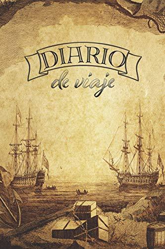 Diario de Viaje: Bitacora de Viaje Cuaderno de Notas para Recordar tu Expedicion 120pag 6 x 9 in (15.24 x 22.86 cm)
