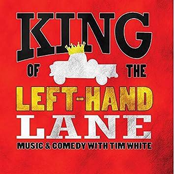 King of the Left - Hand Lane