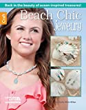 Beach Chic Jewelry (6497) Paperback – July 22, 2015 by Holly Witt-Allen (Author)