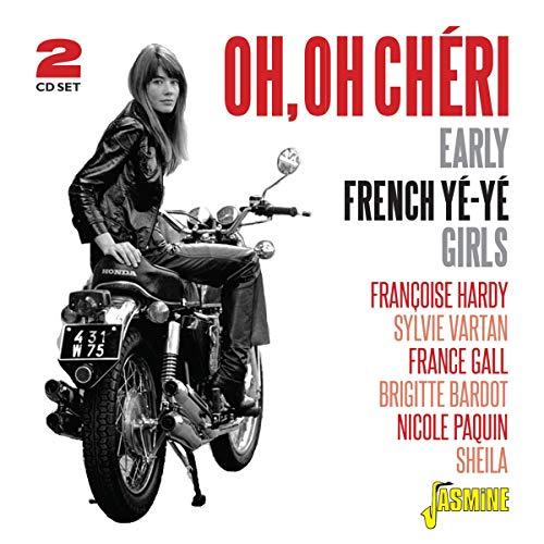 Oh, Oh Cheri - Early French Ye-Ye Girls [ORIGINAL RECORDINGS REMASTERED] 2CD SET