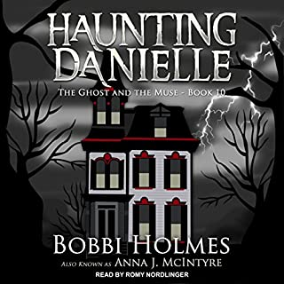 The Ghost and the Muse     Haunting Danielle Series, Book 10               Written by:                                                                                                                                 Bobbi Holmes,                                                                                        Anna J. McIntyre                               Narrated by:                                                                                                                                 Romy Nordlinger                      Length: 9 hrs and 38 mins     Not rated yet     Overall 0.0