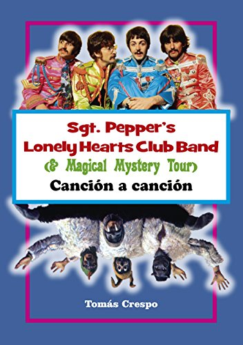 Sgt. Pepper's lonely hearts club band & Magical mystery tour : canción a canción