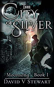 The City of Silver (Moonsong Book 1) by [David V. Stewart]