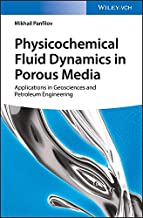 Physicochemical Fluid Dynamics in Porous Media: Applications in Geosciences and Petroleum Engineering