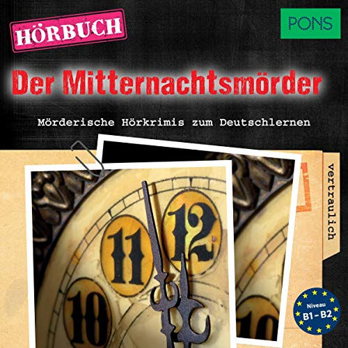 Der Mitternachtsmörder. Mörderische Hörkrimis zum Deutschlernen Titelbild