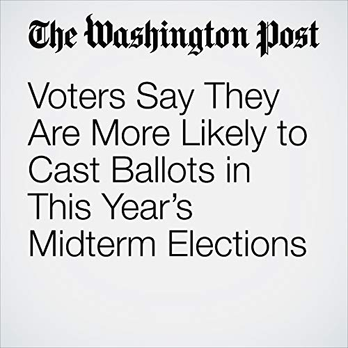 Voters Say They Are More Likely to Cast Ballots in This Year's Midterm Elections copertina