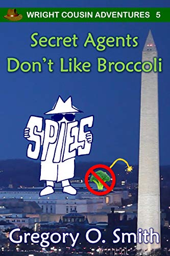 Secret Agents Don't Like Broccoli (Wright Cousin Adventures Book 5) (English Edition)