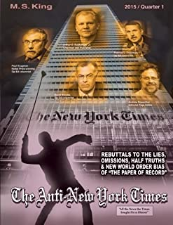 The Anti-New York Times / 2015 / Quarter 1: Rebuttals to the Lies, Omissions and New World Order Bias of 'The Paper of Record' (Volume 1)