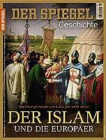 Der Islam und die Europaeer: SPIEGEL GESCHICHTE