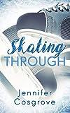 Skating Through - Jennifer Cosgrove