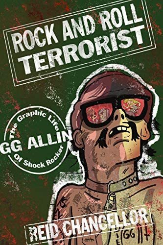 Rock and Roll Terrorist The Graphic Life of Shock Rocker Gg Allin Comix Journalism product image