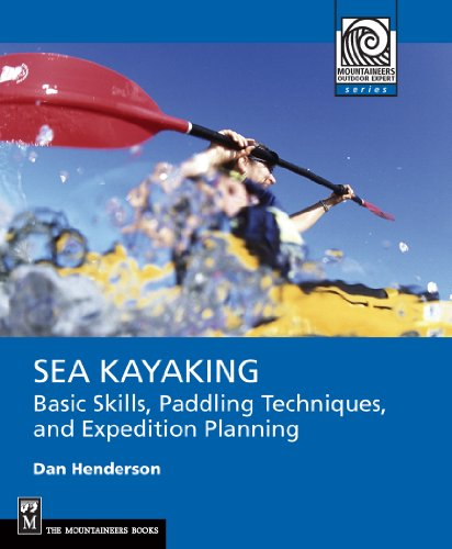 Sea Kayaking: Basic Skills, Paddling Techniques, and Expedition Planning (Mountaineering Outdoor Experts) (English Edition)