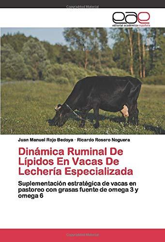 Dinámica Ruminal De Lípidos En Vacas De Lechería Especializada: Suplementación estratégica de...
