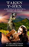 Taken by the T-Rex - A Dinosaur Erotica Story Bundle
