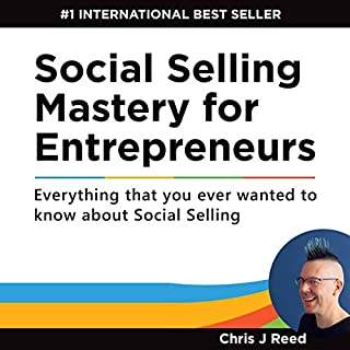 Social Selling Mastery for Entrepreneurs     Everything You Ever Wanted to Know About Social Selling              Written by:                                                                                                                                 Chris J Reed                               Narrated by:                                                                                                                                 Penny Andrews                      Length: 3 hrs and 43 mins     Not rated yet     Overall 0.0