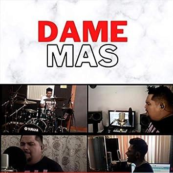 Dame Mas (feat. Jose Luis Realpozo)