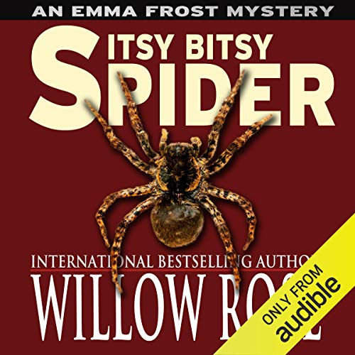 Itsy Bitsy Spider Audiobook By Willow Rose cover art