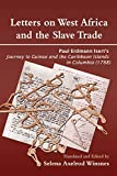 Letters on West Africa and the Slave Trade. Paul Erdmann Isert's Journey to Guinea and the Carribean Islands in Columbia (1788)