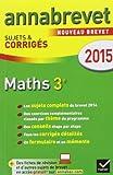 Annales Annabrevet 2015 Maths 3e: sujets et corrigés du brevet de Bernard Demeillers (20 août 2014) Broché