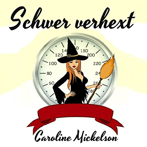 Schwer verhext [Heavy and Bewitched] audiobook cover art