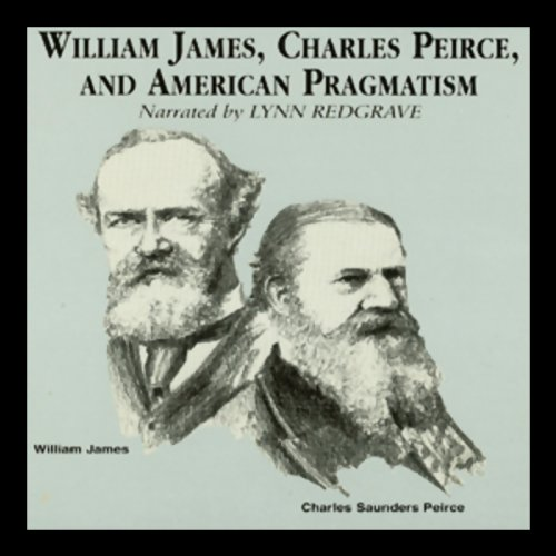 William James, Charles Peirce, and American Pragmatism cover art