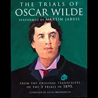 The Trials of Oscar Wilde                   By:                                                                                                                                 Gyles Brandreth                               Narrated by:                                                                                                                                 Martin Jarvis                      Length: 2 hrs and 31 mins     31 ratings     Overall 4.1