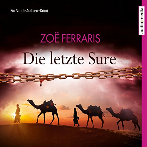 Die letzte Sure     Ein Saudi-Arabien-Krimi              By:                                                                                                                                 Zoë Ferraris                               Narrated by:                                                                                                                                 Axel Wostry                      Length: 6 hrs and 52 mins     Not rated yet     Overall 0.0