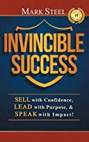Invincible Success: Sell with Confidence, Lead with Purpose, & Speak with Impact!