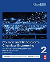 Coulson and Richardson's Chemical Engineering: Volume 2A: Particulate Systems and Particle Technology (Coulson and Richardson's Chemical Engineering)
