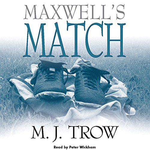 Maxwell's Match                   By:                                                                                                                                 M. J. Trow                               Narrated by:                                                                                                                                 Peter Wickham                      Length: 10 hrs and 43 mins     7 ratings     Overall 4.6