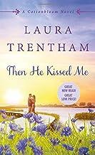 Then He Kissed Me: A Cottonbloom Novel (Cottonbloom (2))