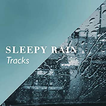 """ Dreamy Sleepy Rain & Nature Tracks """