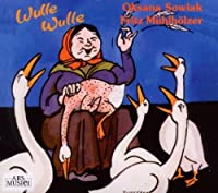 Wulle Wulle: Childrens Songs of Many Countries by Sowiak (2010-08-31)