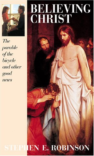 Believing Christ the Parable of the Bicycle and Other Good News