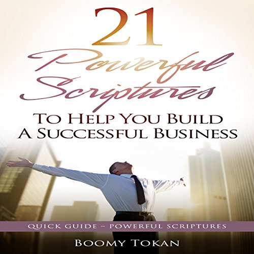 21 Powerful Scriptures: To Help You Build a Successful Business  By  cover art