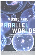 By Michio Kaku - Parallel Worlds: A journey through creation, higher dimensions, a (2005-01-12) [Hardcover]