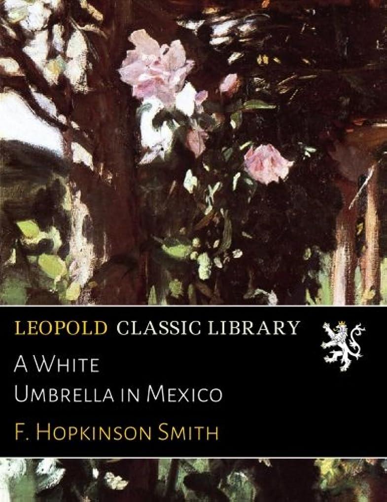 羊の服を着た狼幽霊ワックスA White Umbrella in Mexico